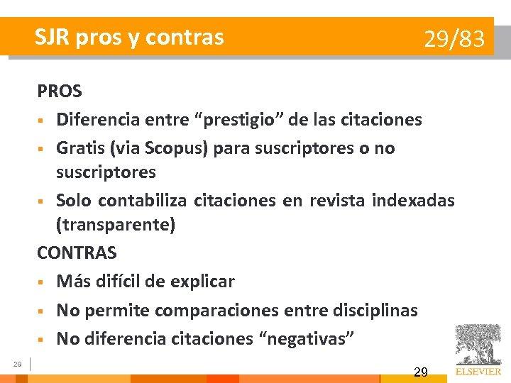 """SJR pros y contras 29/83 PROS § Diferencia entre """"prestigio"""" de las citaciones §"""