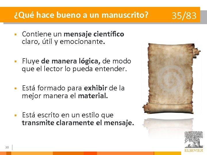 ¿Qué hace bueno a un manuscrito? § § Fluye de manera lógica, de modo