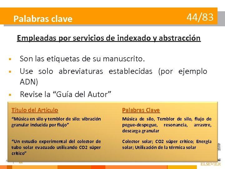 44/83 Palabras clave Empleadas por servicios de indexado y abstracción § § § Son
