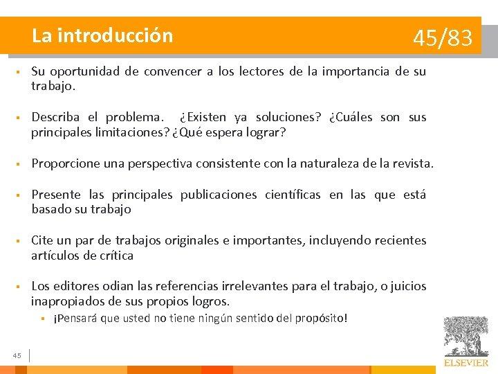 La introducción 45/83 § Su oportunidad de convencer a los lectores de la importancia