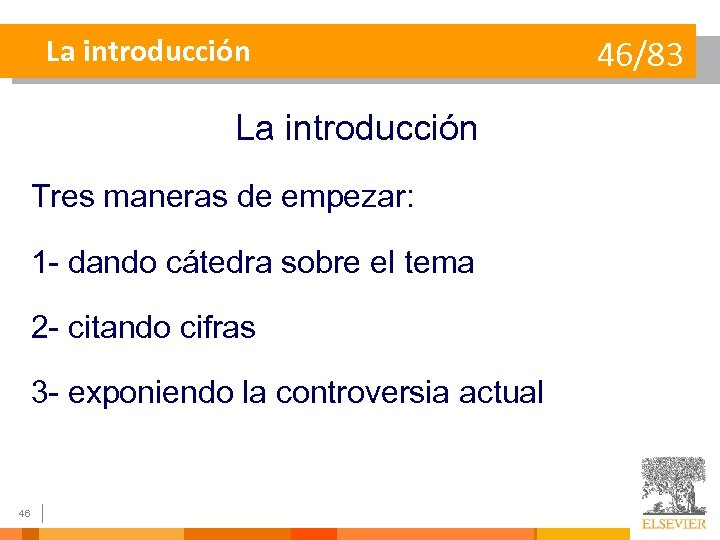 La introducción Tres maneras de empezar: 1 - dando cátedra sobre el tema 2