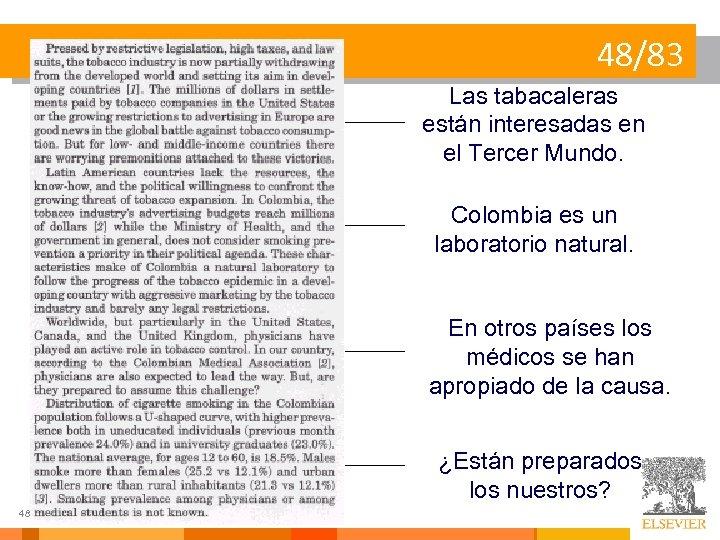 48/83 Las tabacaleras están interesadas en el Tercer Mundo. Colombia es un laboratorio natural.