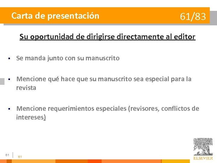 Carta de presentación 61/83 Su oportunidad de dirigirse directamente al editor § Se manda