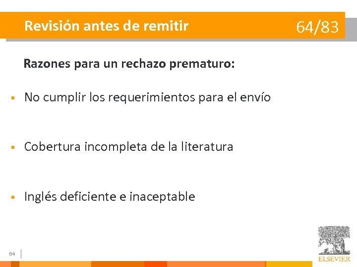 Revisión antes de remitir Razones para un rechazo prematuro: § No cumplir los requerimientos