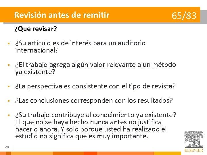 Revisión antes de remitir 65/83 ¿Qué revisar? § ¿Su artículo es de interés para