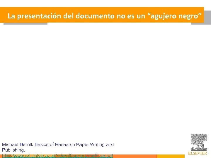 """La presentación del documento no es un """"agujero negro"""" Michael Derntl. Basics of Research"""