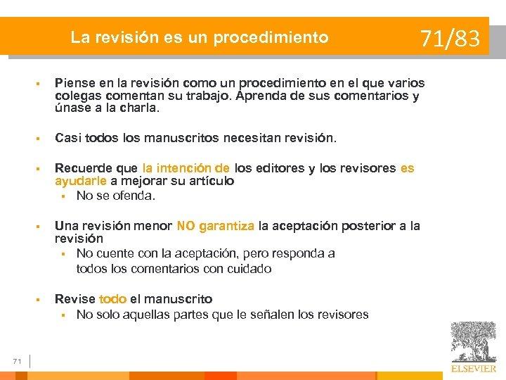 La revisión es un procedimiento 71/83 § § Casi todos los manuscritos necesitan revisión.