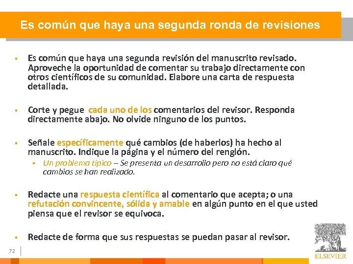 Es común que haya una segunda ronda de revisiones § Es común que haya