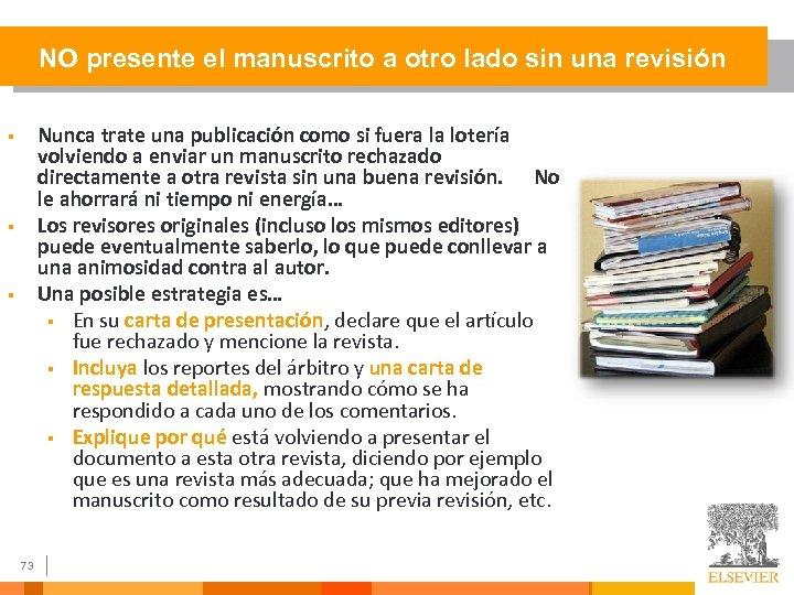 NO presente el manuscrito a otro lado sin una revisión Nunca trate una publicación
