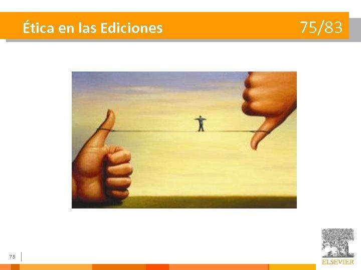 Ética en las Ediciones 75 75/83