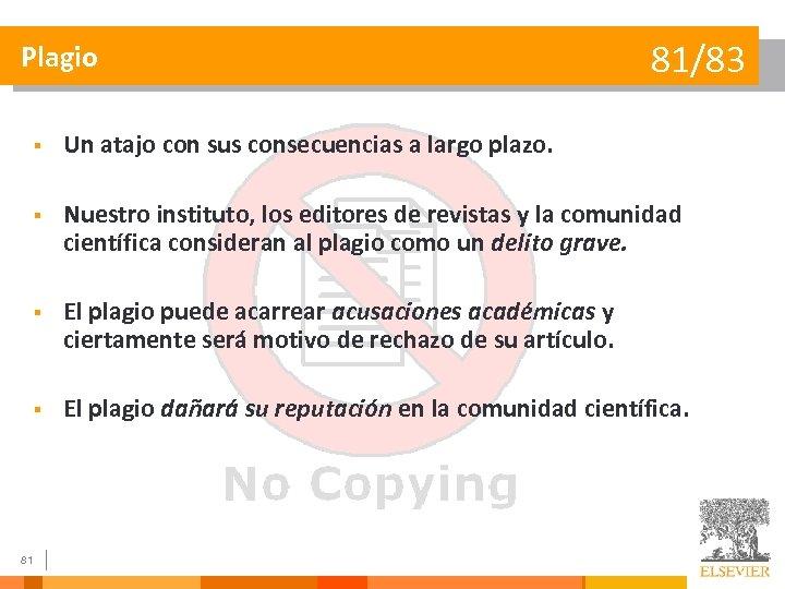 Plagio 81/83 § § Nuestro instituto, los editores de revistas y la comunidad científica