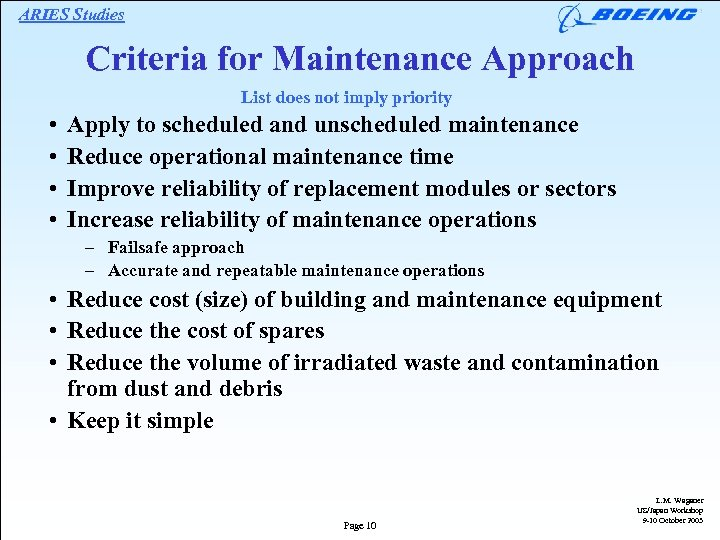 ARIES Studies Criteria for Maintenance Approach List does not imply priority • • Apply
