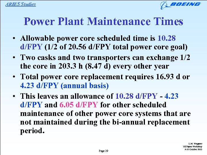 ARIES Studies Power Plant Maintenance Times • Allowable power core scheduled time is 10.