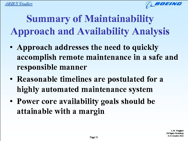 ARIES Studies Summary of Maintainability Approach and Availability Analysis • Approach addresses the need