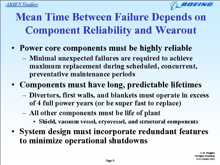 ARIES Studies Mean Time Between Failure Depends on Component Reliability and Wearout • Power