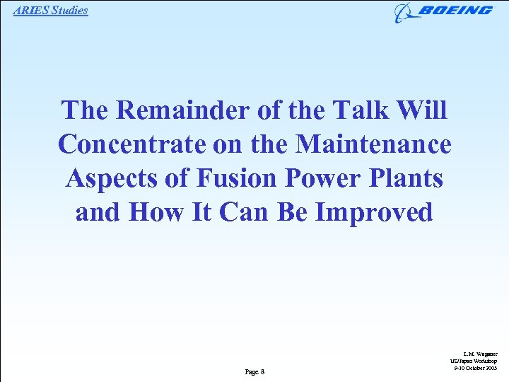 ARIES Studies The Remainder of the Talk Will Concentrate on the Maintenance Aspects of