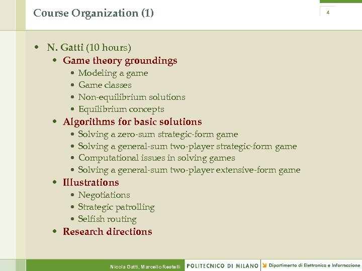 Course Organization (1) • N. Gatti (10 hours) • Game theory groundings • •