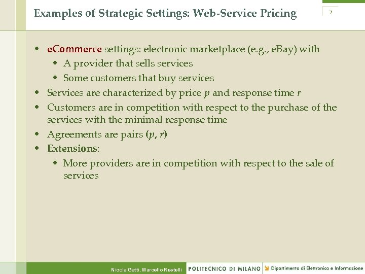 Examples of Strategic Settings: Web-Service Pricing 7 • e. Commerce settings: electronic marketplace (e.