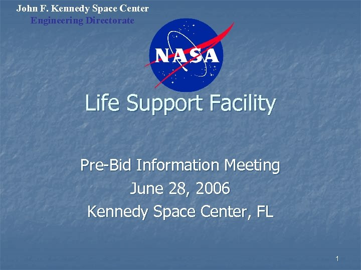 John F. Kennedy Space Center Engineering Directorate Life Support Facility Pre-Bid Information Meeting June