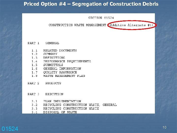 Priced Option #4 – Segregation of Construction Debris 01524 10