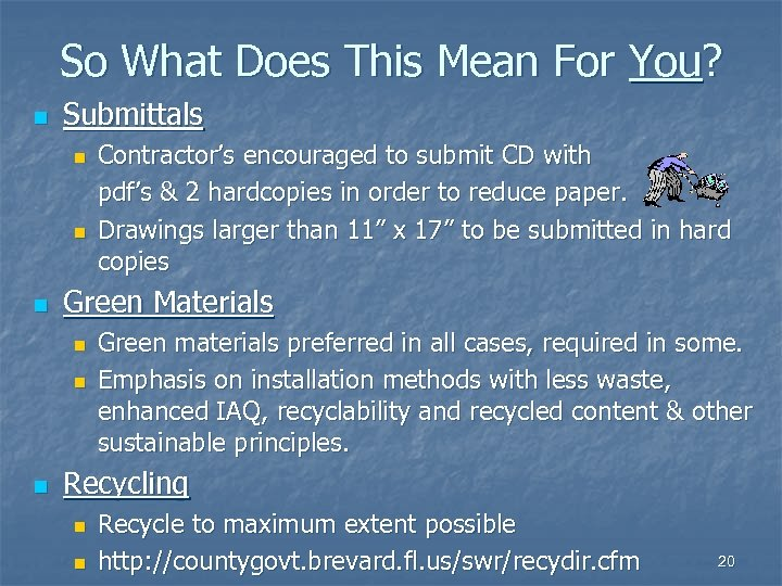 So What Does This Mean For You? n Submittals n n n Green Materials