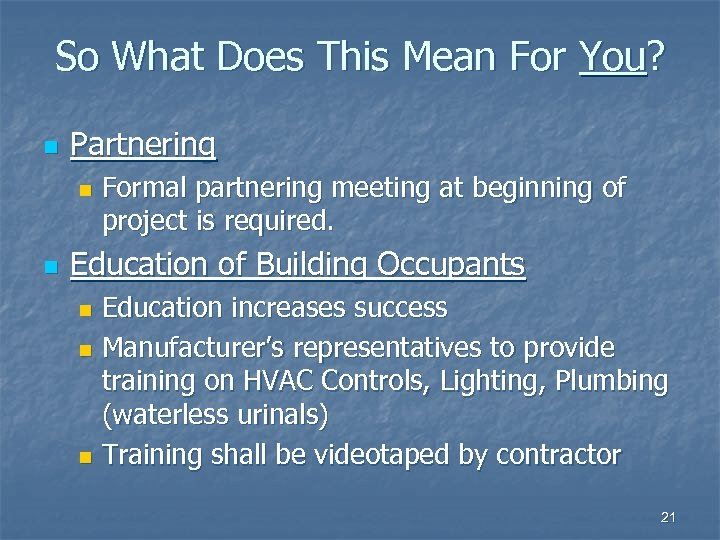 So What Does This Mean For You? n Partnering n n Formal partnering meeting