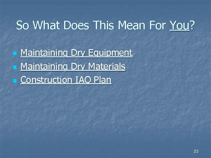 So What Does This Mean For You? n n n Maintaining Dry Equipment Maintaining