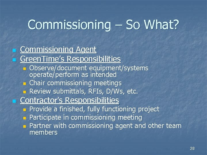 Commissioning – So What? n n Commissioning Agent Green. Time's Responsibilities n n Observe/document