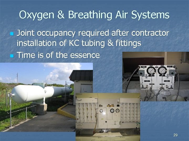 Oxygen & Breathing Air Systems n n Joint occupancy required after contractor installation of
