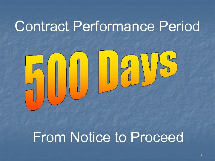 Contract Performance Period From Notice to Proceed 6
