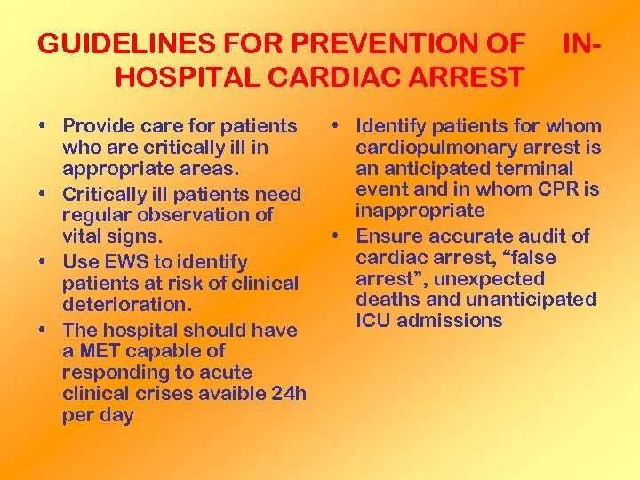 GUIDELINES FOR PREVENTION OF HOSPITAL CARDIAC ARREST • Provide care for patients who are