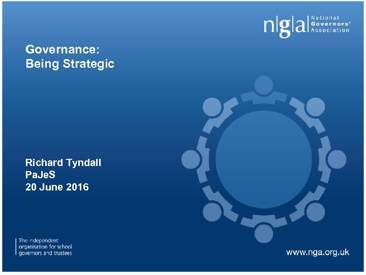 Governance: Being Strategic Richard Tyndall Pa. Je. S 20 June 2016