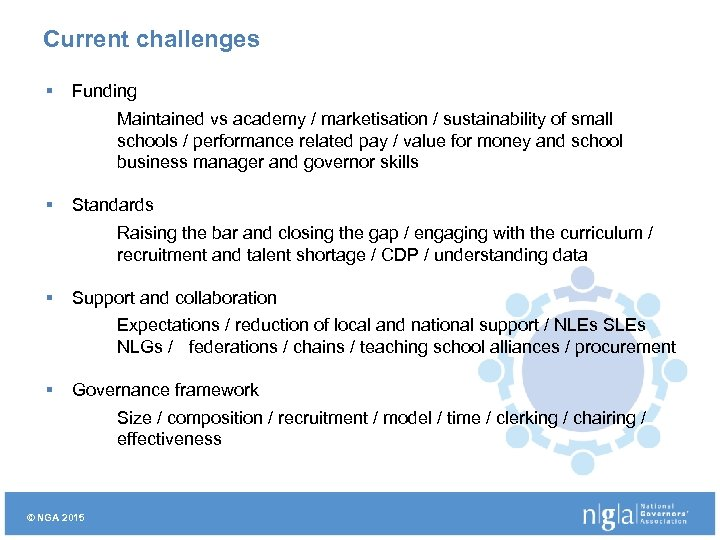 Current challenges § Funding Maintained vs academy / marketisation / sustainability of small schools