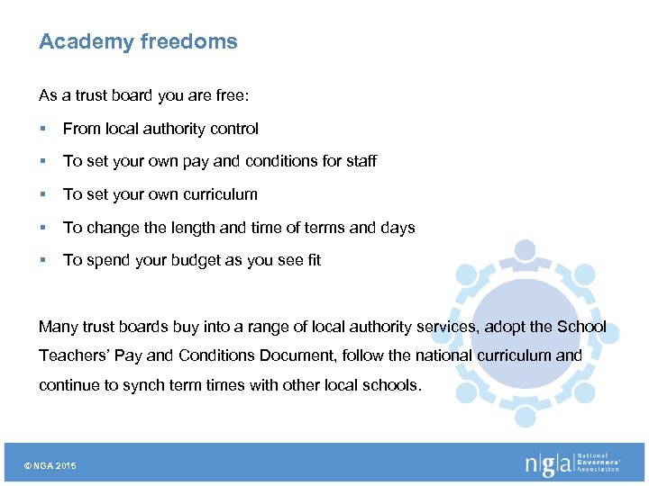 Academy freedoms As a trust board you are free: § From local authority control