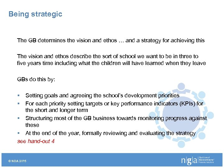 Being strategic The GB determines the vision and ethos … and a strategy for
