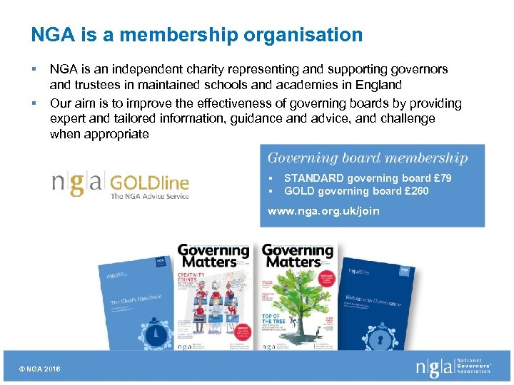 NGA is a membership organisation § § NGA is an independent charity representing and