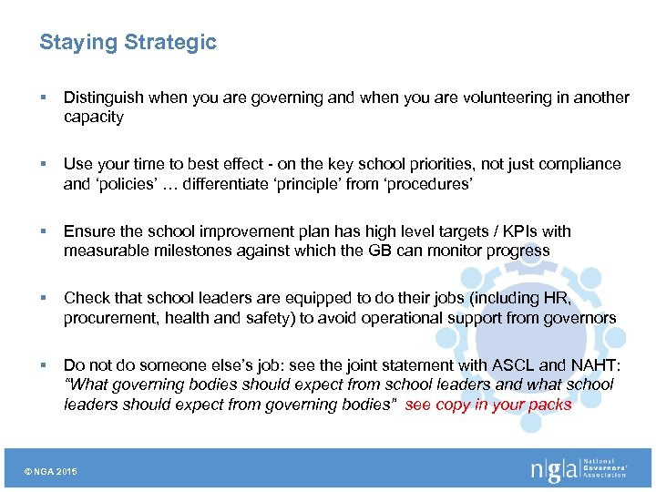Staying Strategic § Distinguish when you are governing and when you are volunteering in