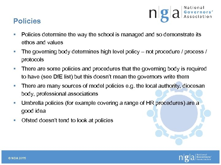 Policies § Policies determine the way the school is managed and so demonstrate its