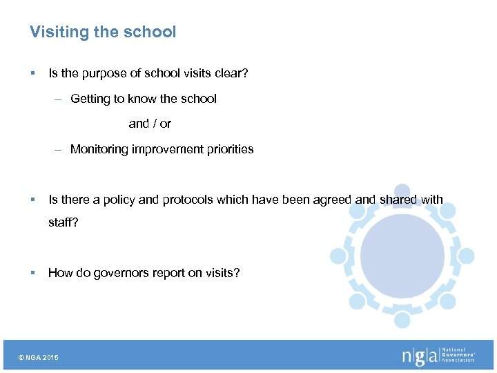 Visiting the school § Is the purpose of school visits clear? – Getting to