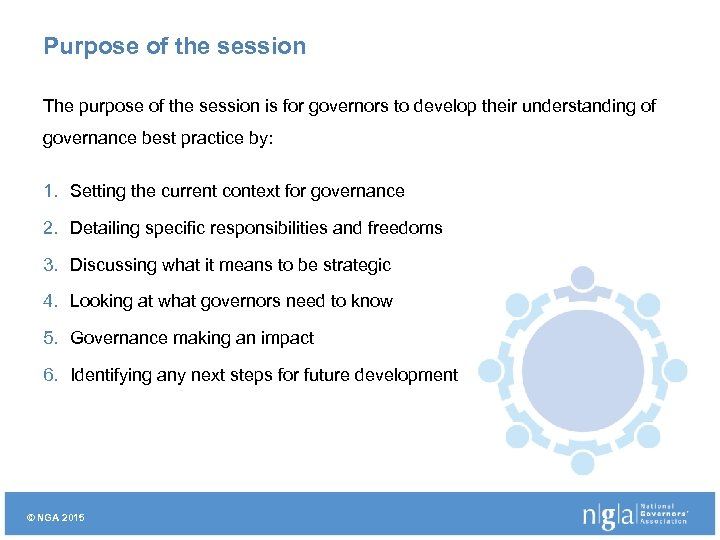 Purpose of the session The purpose of the session is for governors to develop