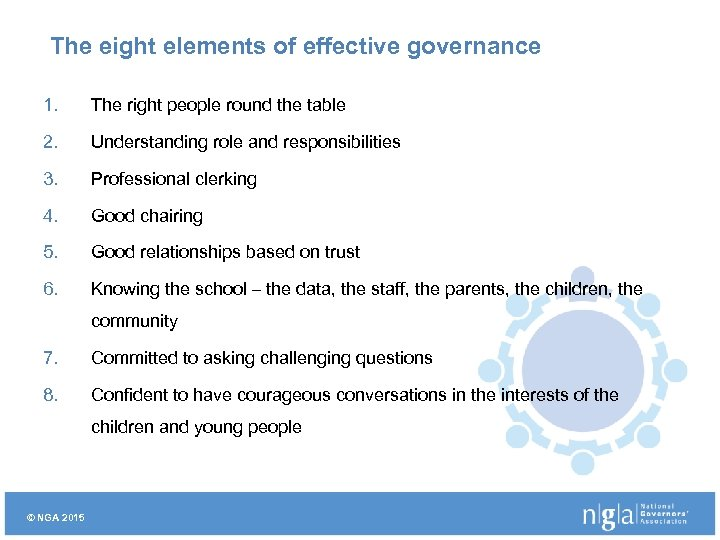 The eight elements of effective governance 1. The right people round the table 2.