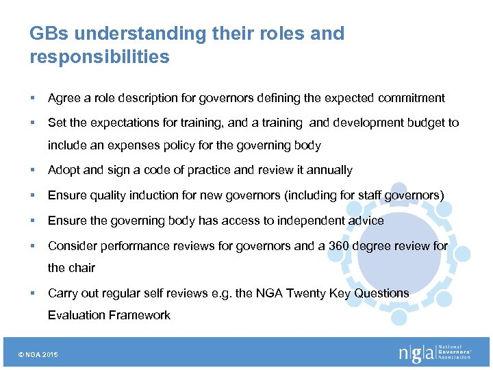 GBs understanding their roles and responsibilities § Agree a role description for governors defining
