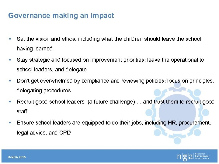 Governance making an impact § Set the vision and ethos, including what the children