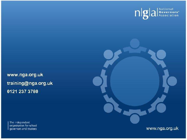 www. nga. org. uk training@nga. org. uk 0121 237 3780