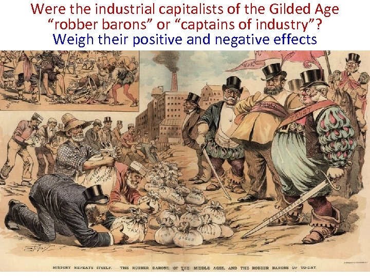 """Were the industrial capitalists of the Gilded Age """"Robber Barons"""" of the Gilded Age"""
