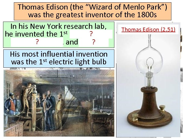 """Thomas Edison (the """"Wizard of Menlo Park"""") was the greatest inventor of the 1800"""