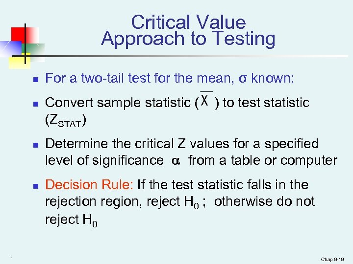 Critical Value Approach to Testing n n . For a two-tail test for the