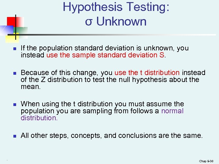 Hypothesis Testing: σ Unknown n n . If the population standard deviation is unknown,