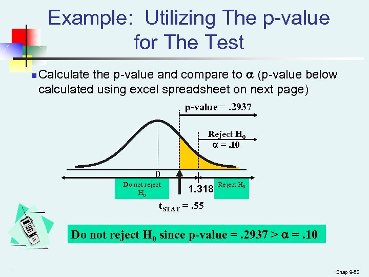 Example: Utilizing The p-value for The Test n Calculate the p-value and compare to