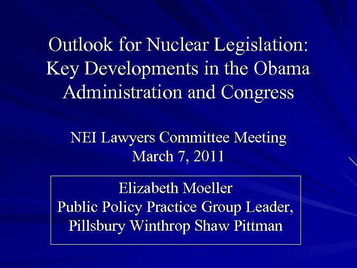 Outlook for Nuclear Legislation: Key Developments in the Obama Administration and Congress NEI Lawyers
